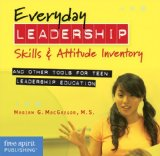Everyday Leadership Skills & Attitude Inventory CD-ROM: And Other Tools for Teen Leadership Education