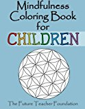 Mindfulness Coloring Book for Children: A Fantastic Introduction to Mindfulness for Children