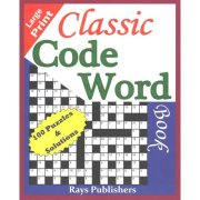 Classic Code Word Book: 100 Puzzles & Solutions
