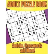 Adult Puzzle Book: Sudoku, Crosswords and More!